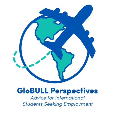 GloBULL Perspectives: Advice for International Students Seeking Employment