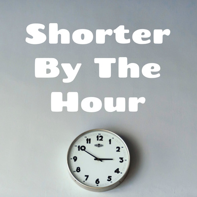 Shorter by the Hour