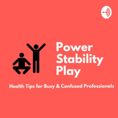 Power-Stability-Play: Health Tips for Busy & Confused Professionals