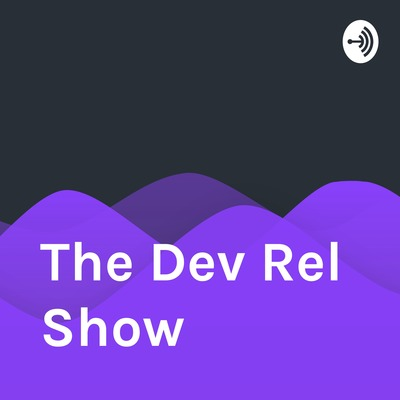 The Dev Rel Show