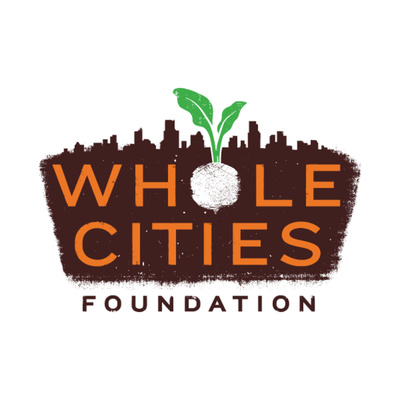 Whole Cities Foundation | Healthy Food for All