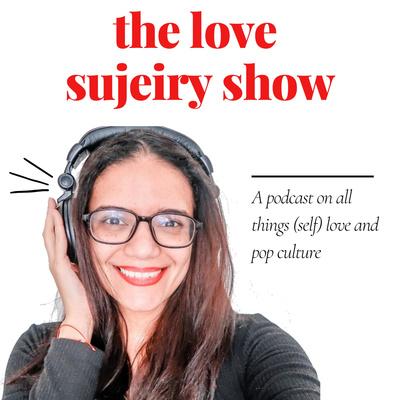 The Love Sujeiry Show