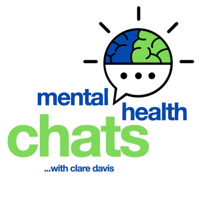 Mental Health Chats with Clare Davis