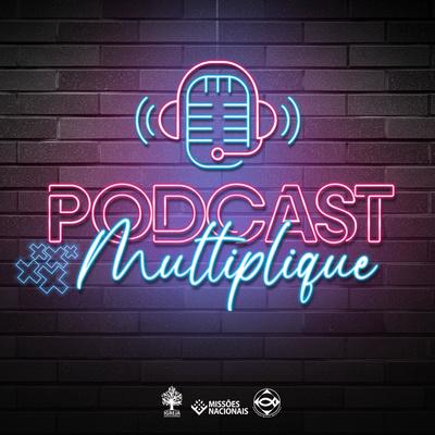 Podcast Multiplique