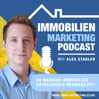 Der Immobilien Marketing Podcast   Wissen zur Vermarktung deiner Immobilie sowie deines Unternehmens