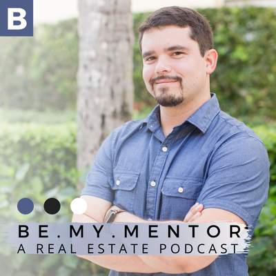 Be My Mentor: A Real Estate Podcast