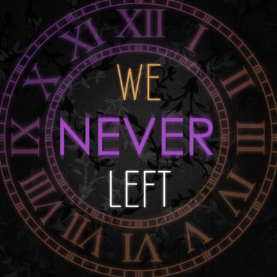 We Never Left