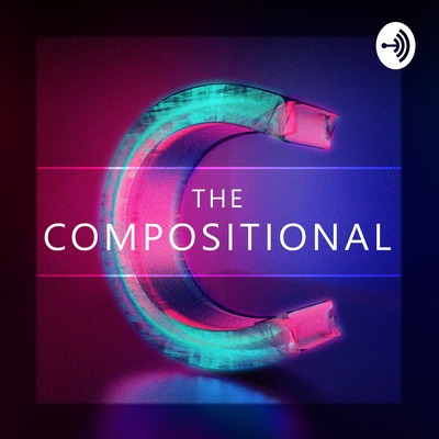 The Compositional Podcast