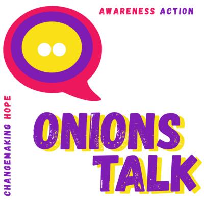 Onions Talk