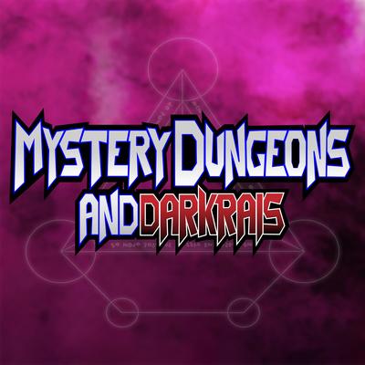 Mystery Dungeons & Darkrais - A Pokémon Roleplaying Podcast
