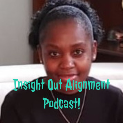 Insight Out Alignment Podcast!