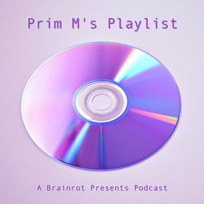 Prim M's Playlist