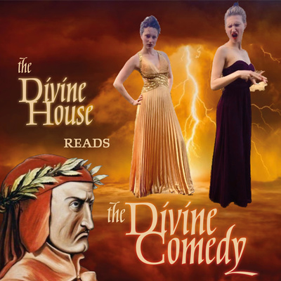 The Divine House Reads the Divine Comedy