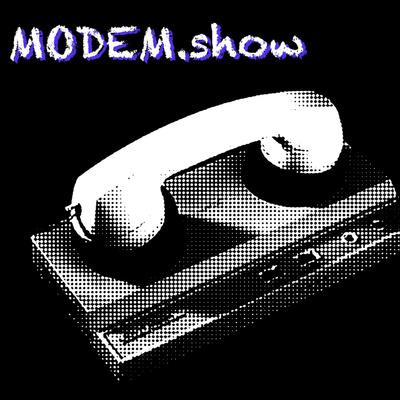 Modulate Demodulate - The ModemCast