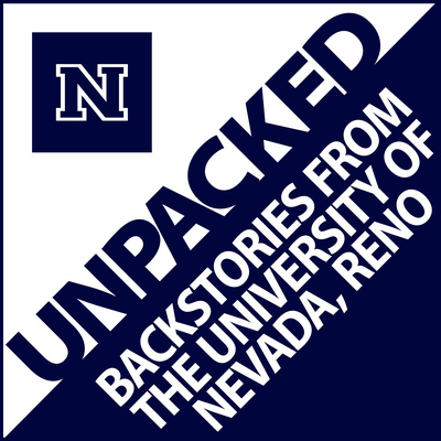 UNPACKED: Backstories from the University of Nevada, Reno