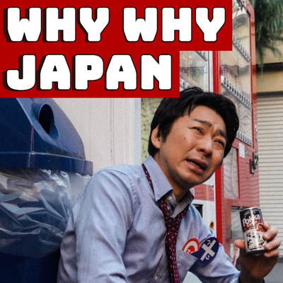 Why Why Japan!?