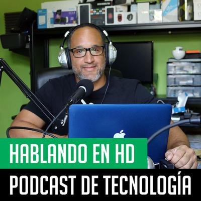 Hablando en HD - Podcast de Tecnología