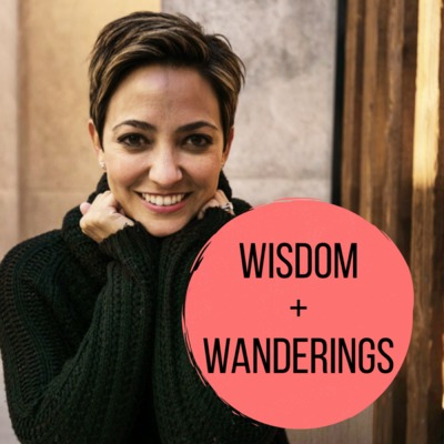 Wisdom + Wanderings with Tanya