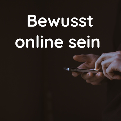 Bewusst online sein