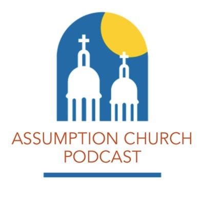 Assumption Church Podcast