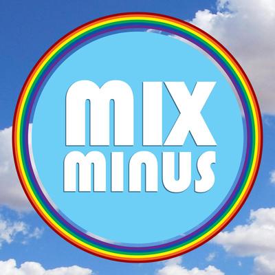 Mix Minus - A Gay / LGBTQ Experience