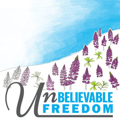 The Unbelievable Freedom Podcast