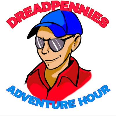 DreadPennies Adventure Hour