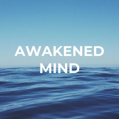 Awakened Mind Podcast