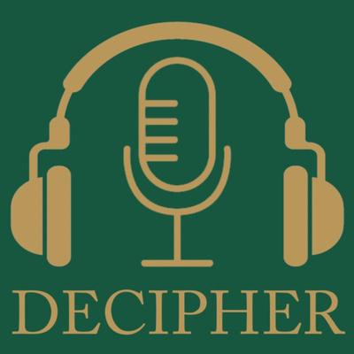 Decipher Podcast