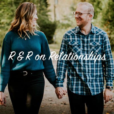 R&R on Relationships w/ Richard Tatomir, MA, CCC, Relationship Therapist