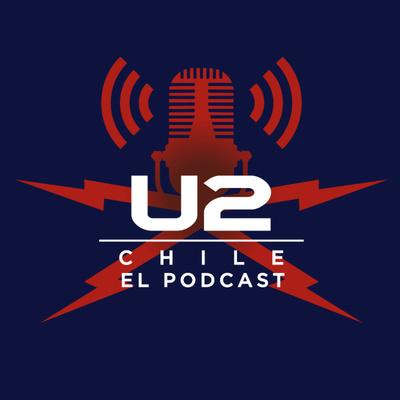 U2 Chile: El Podcast