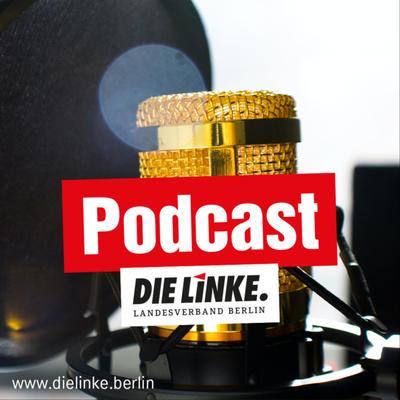 DIE LINKE. Berlin: Der Podcast