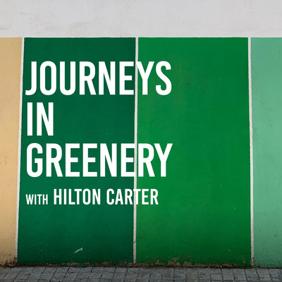 Journeys in Greenery with Hilton Carter