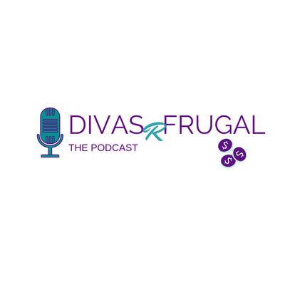 Divas R Frugal: The Podcast