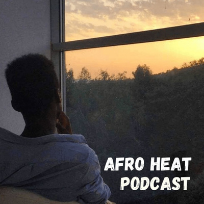 Afro Heat Podcast