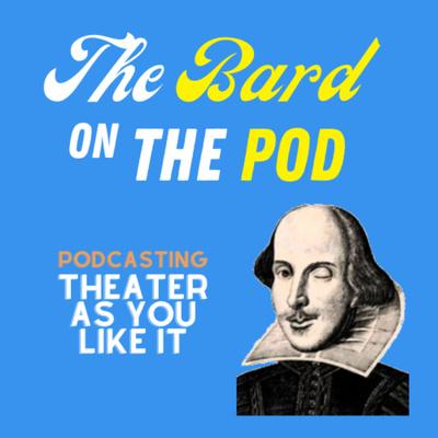 The Bard on the Pod