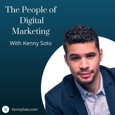The People of Digital Marketing with Kenny Soto