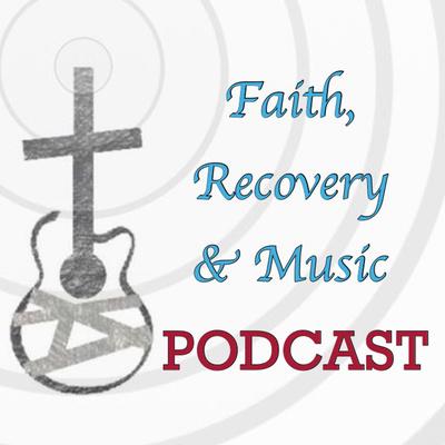 Faith, Recovery & Music Podcast