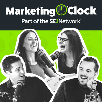 Marketing O'Clock - Your Weekly Digital Marketing News Podcast