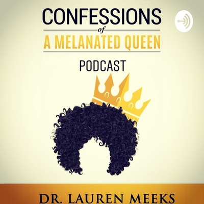 Confessions Of A Melanated Queen