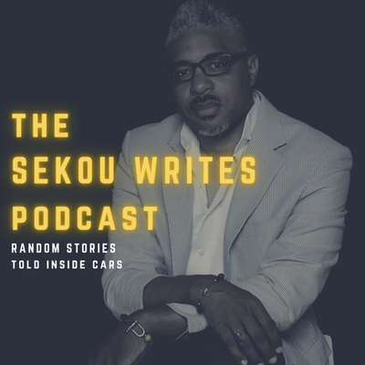 The Sekou Writes Podcast