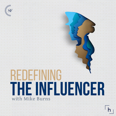 Redefining the Influencer