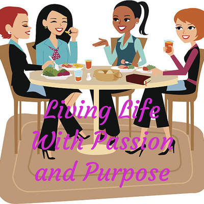Living Life With Passion and Purpose