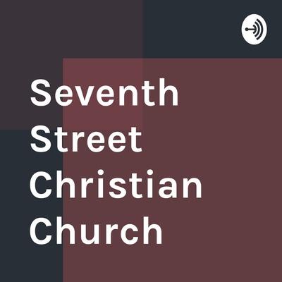 Seventh Street Christian Church