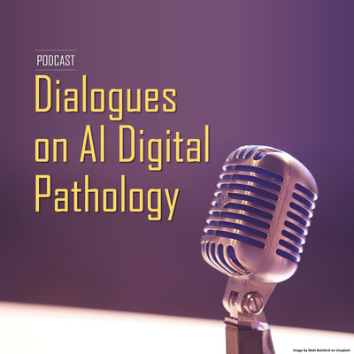 Dialogues on AI Digital Pathology