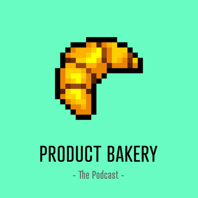 The Product Bakery Podcast
