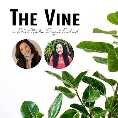 The Vine: A Plant Media Project Podcast