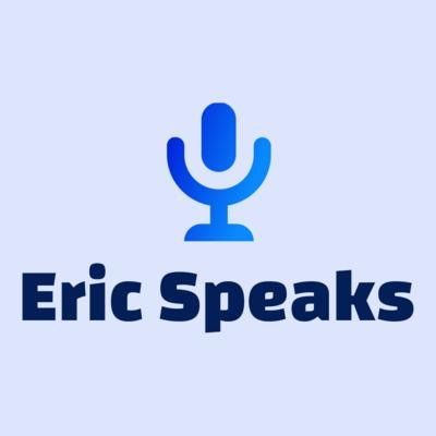 Eric Speaks