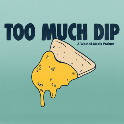 Too Much Dip