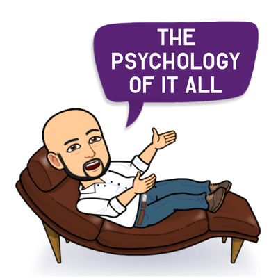 The Psychology of It All